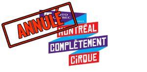 Montréal Complètement Cirque annule son édition 2020