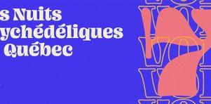 Les Nuits Psychédéliques de Québec 2020 | Bon Enfant, Beat Sexü et UUBBUURRUU à la programmation