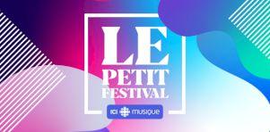 Le petit Festival ICI MUSIQUE – Célébrons les artistes et la musique d'ici !