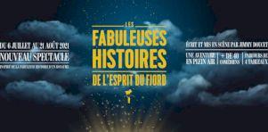 Les Fabuleuses Histoires de l'Esprit du Fjord : Un nouveau spectacle présenté à l'été 2021 à Saguenay