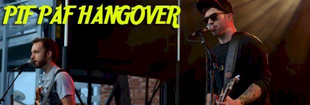 Pif Paf Hangover