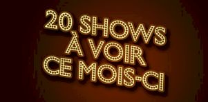20 shows à voir en avril 2018 !