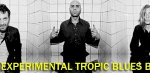 Entrevue vidéo: The Experimental Tropic Blues Band