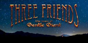 Three Friends: Des membres de Gentle Giant à Montréal, Québec, Beloeil, Rimouski et L'Assomption en octobre 2012