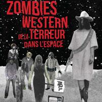 Zombies Westerns de la terreur (dans l'espace)